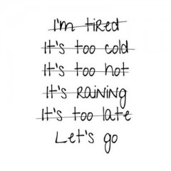 Stop Making Excuses!!